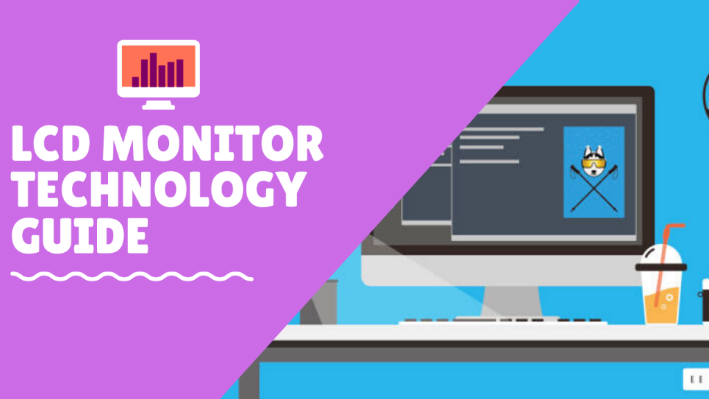 Lcd monitors Technology Guide