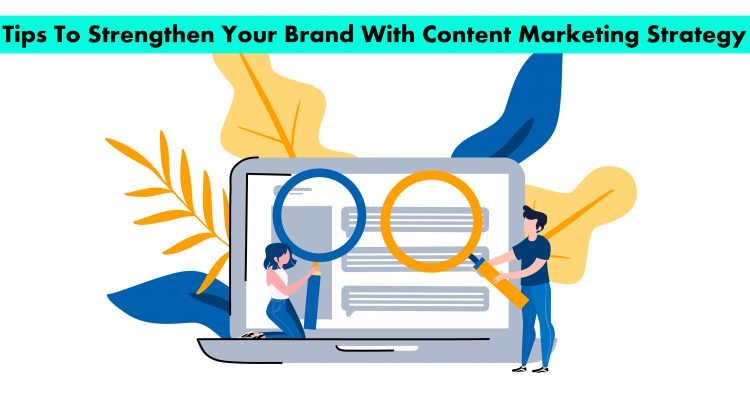 How to increase a Brand with a Content Marketing Strategy?